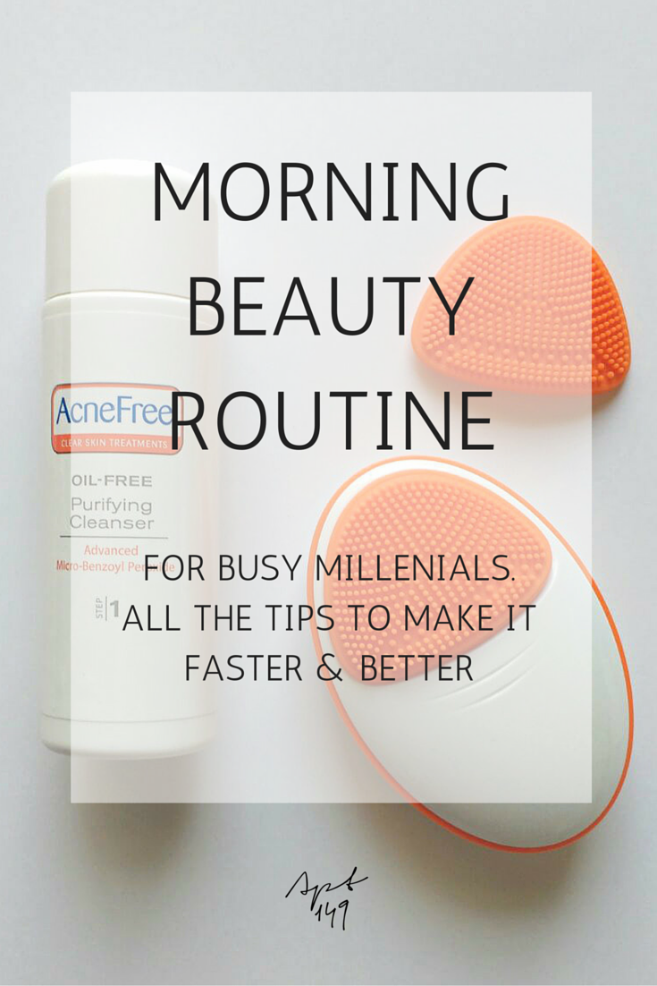 Morning Beauty Routine for Busy Millennials - Apartment 9